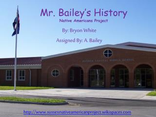 Mr. Bailey's History Native Americans Project