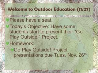 Welcome to Outdoor Education  ( 11/27)