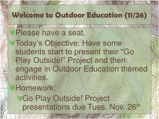 Welcome to Outdoor Education ( 11/26)