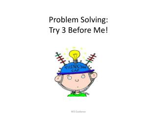 Problem Solving: Try 3 Before Me!