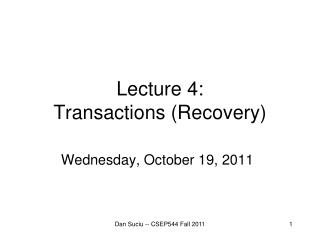 Lecture  4: Transactions (Recovery)
