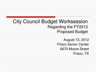 City Council Budget  Worksession Regarding the FY2013  Proposed Budget
