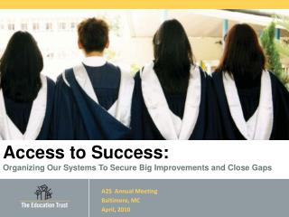College Access and Success: Organizing Our Systems To Secure Big Improvements