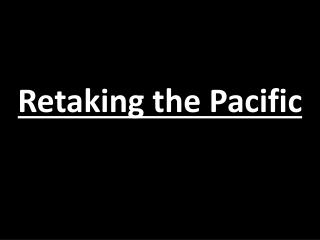 Retaking the Pacific