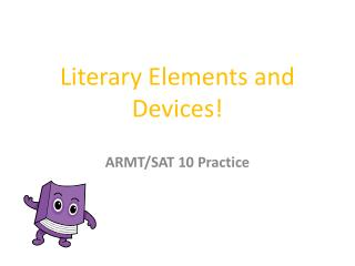 Literary Elements and Devices!