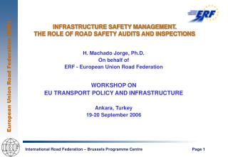 INFRASTRUCTURE SAFETY MANAGEMENT. THE ROLE OF ROAD SAFETY AUDITS AND INSPECTIONS