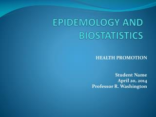 EPIDEMOLOGY AND BIOSTATISTICS