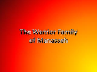 The Warrior Family of Manasseh
