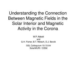 Understanding the Connection Between Magnetic Fields in the Solar Interior and Magnetic Activity in the Corona