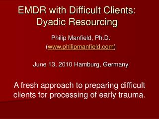 EMDR with Difficult Clients: Dyadic Resourcing