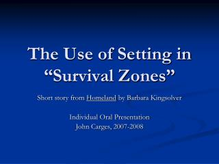"The Use of Setting in ""Survival Zones"""