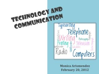 TECHNOLOGY AND COMMUNICATION