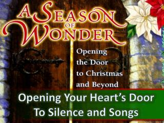Opening Your Heart's Door To Silence and Songs