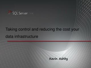 Taking control and reducing the cost your data infrastructure