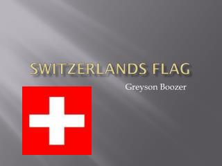Switzerlands  Flag