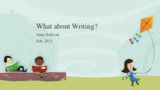 What about Writing?