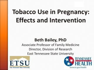 Tobacco Use in Pregnancy: Effects and Intervention