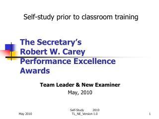 The Secretary's Robert W. Carey Performance Excellence Awards