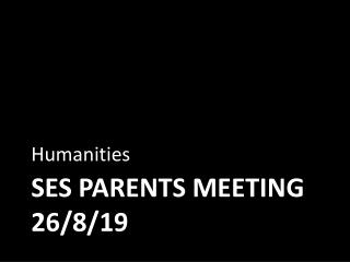 SES Parents meeting 26/8/19