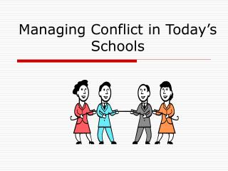 Managing Conflict in Today s Schools