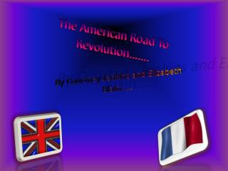 The American Road To Revolution…….