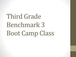 Third Grade Benchmark 3 Boot Camp Class