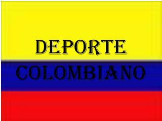 DEPORTE COLOMBIANO