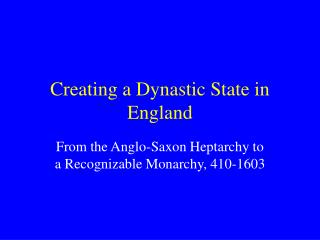 Creating a Dynastic State in England