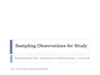 Sampling Observations for Study