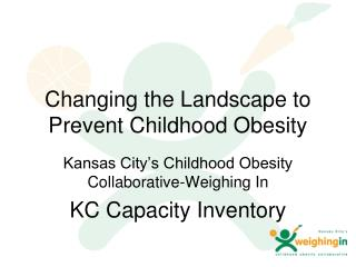 Changing the Landscape to Prevent Childhood Obesity