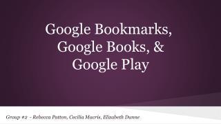 Google Bookmarks, Google Books, & Google Play