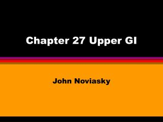 Chapter 27 Upper GI