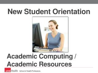 Academic Computing / Academic Resources