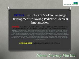 ARTIGO: Predictors of Spoken Language Development Following Pediatric Cochlear Implantation