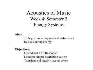 Acoustics of Music Week 4: Semester 2 Energy Systems