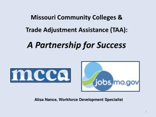 Missouri Community Colleges & Trade Adjustment Assistance (TAA): A Partnership for Success