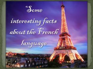 Some interesting facts about the French language