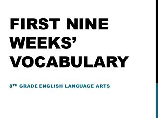 First Nine Weeks' Vocabulary