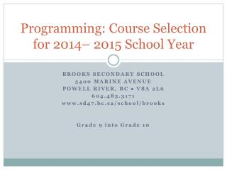 Programming: Course Selection for  2014– 2015  School Year