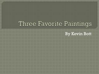 Three Favorite Paintings