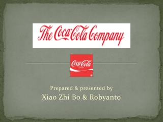 Prepared & presented by Xiao Zhi Bo & Robyanto