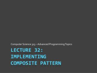 Lecture 32: Implementing Composite Pattern