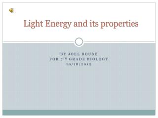 Light Energy and its properties