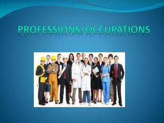 PROFESSIONS/OCCUPATIONS