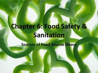 Chapter 6: Food Safety & Sanitation
