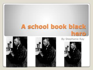 A school book black hero