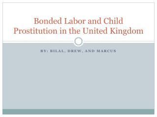 Bonded Labor and Child Prostitution in the United Kingdom