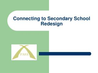 Connecting to Secondary School Redesign