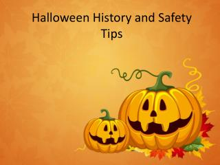 Halloween History and Safety Tips