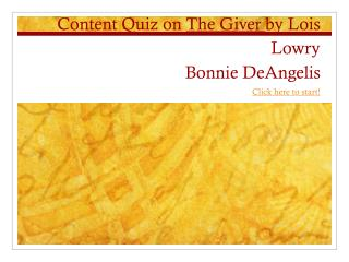 Content Quiz on  The Giver  by Lois Lowry Bonnie  DeAngelis